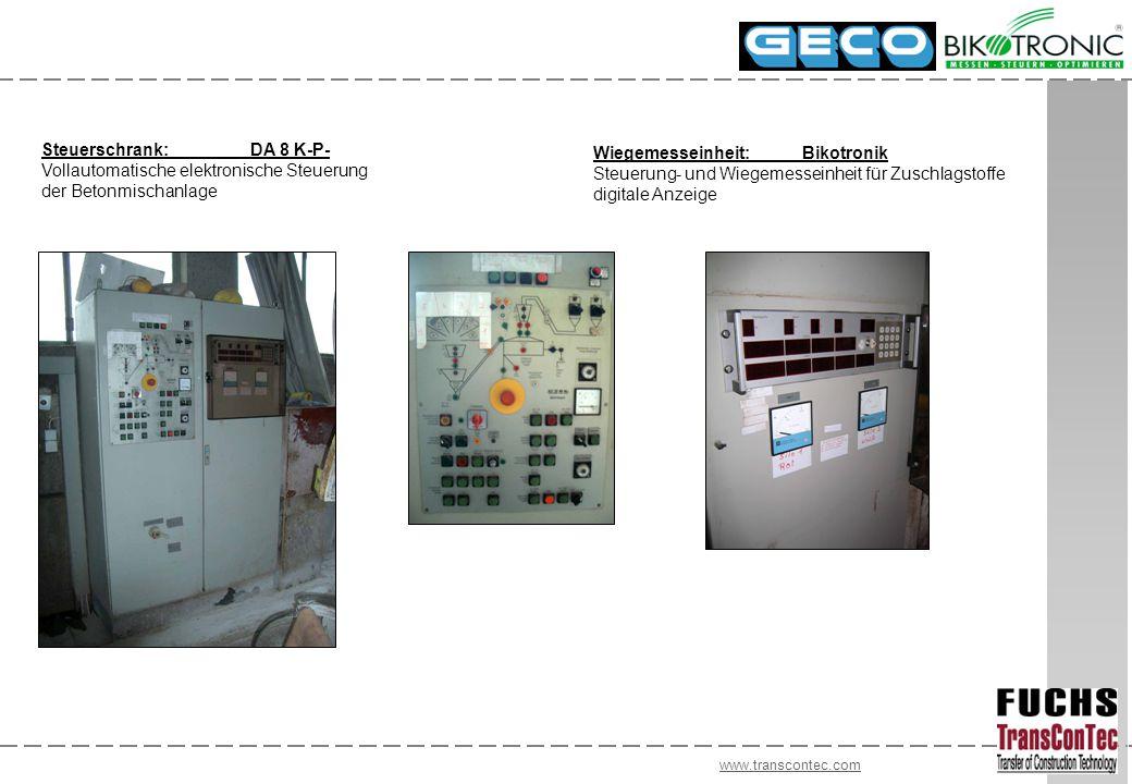 www.transcontec.com Steuerschrank:DA 8 K-P- Vollautomatische elektronische Steuerung der Betonmischanlage Wiegemesseinheit:Bikotronik Steuerung- und Wiegemesseinheit für Zuschlagstoffe digitale Anzeige