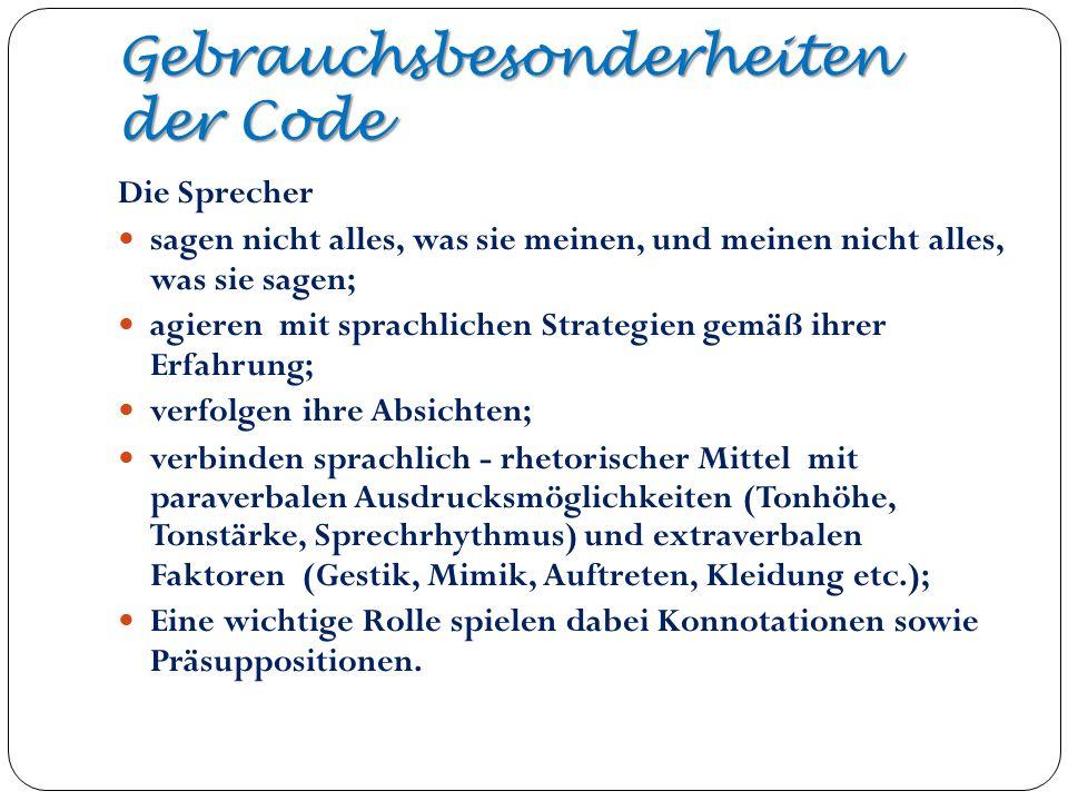 Gebrauchsbesonderheiten der Code Die Sprecher sagen nicht alles, was sie meinen, und meinen nicht alles, was sie sagen; agieren mit sprachlichen Strat