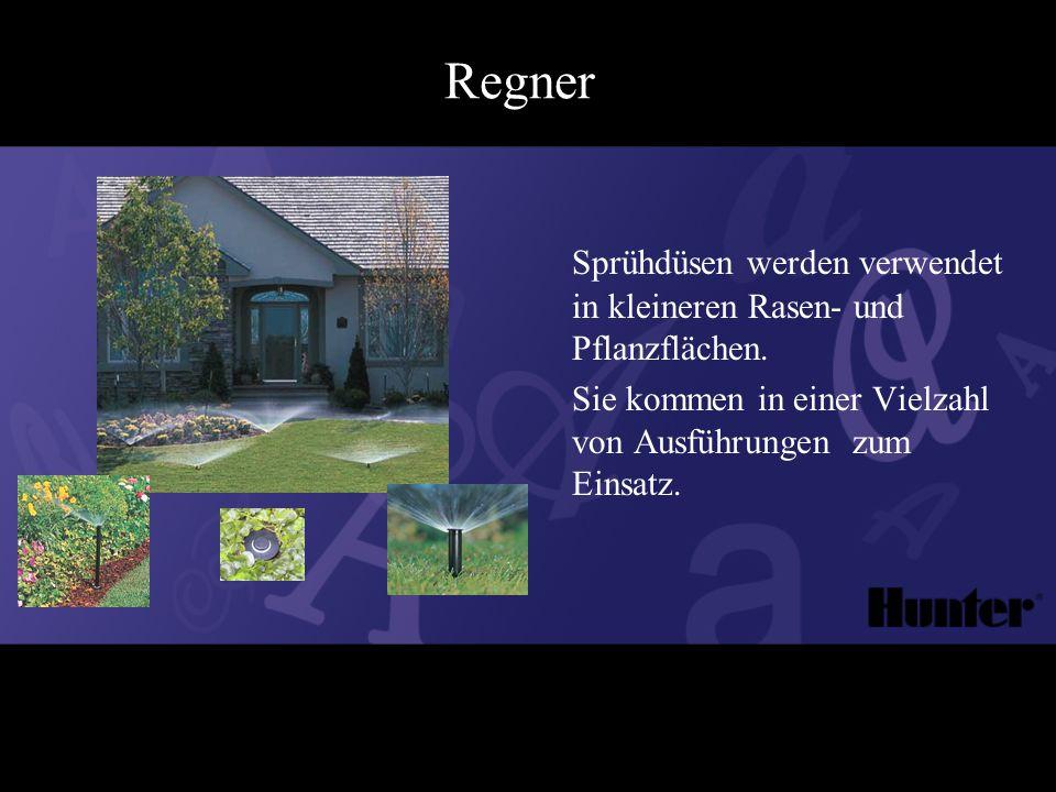 Regner Sprühdüsen werden verwendet in kleineren Rasen- und Pflanzflächen.
