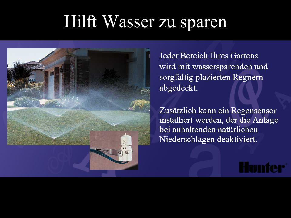 Zusätzlich kann ein Regensensor installiert werden, der die Anlage bei anhaltenden natürlichen Niederschlägen deaktiviert.