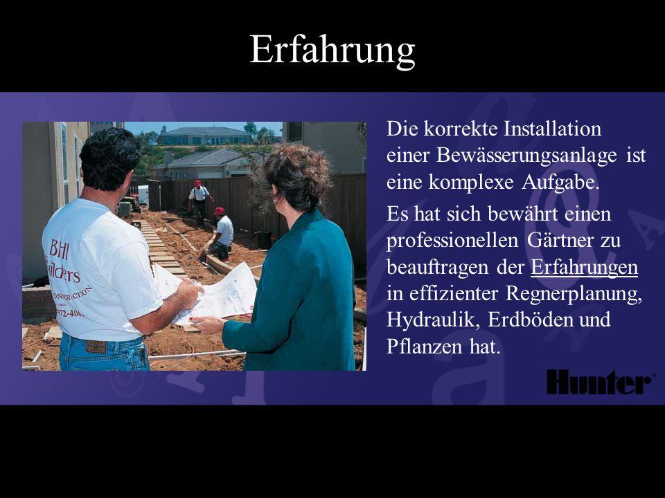 Erfahrung Die korrekte Installation einer Bewässerungsanlage ist eine komplexe Aufgabe.