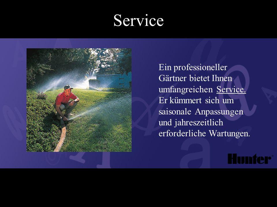 Service Ein professioneller Gärtner bietet Ihnen umfangreichen Service.