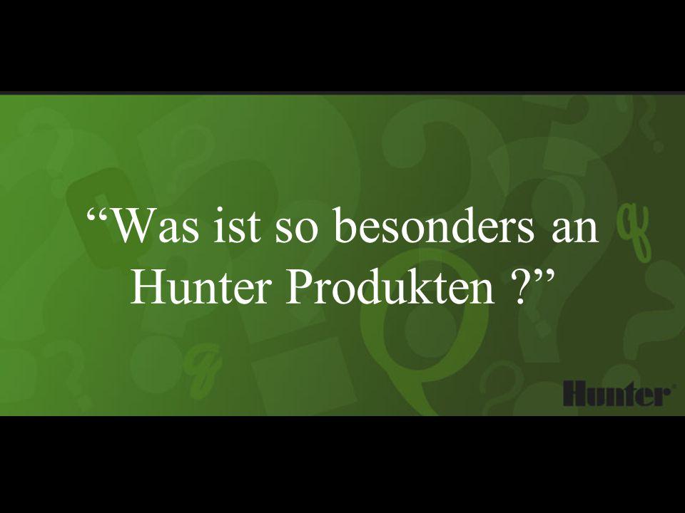 Was ist so besonders an Hunter Produkten