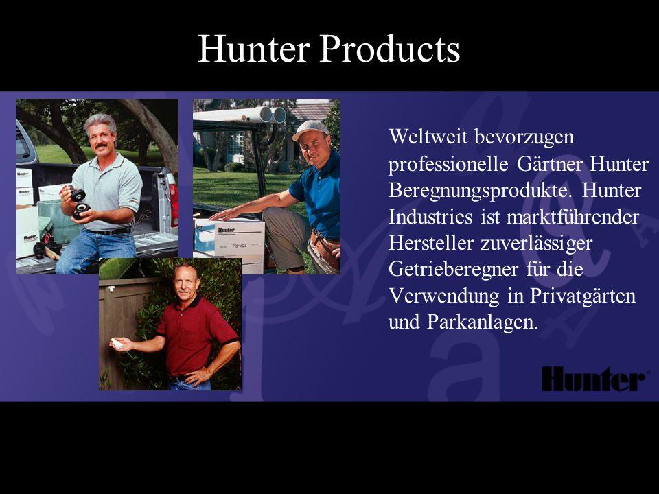 Weltweit bevorzugen professionelle Gärtner Hunter Beregnungsprodukte.