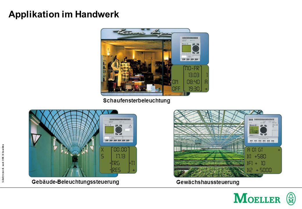 Schutzvermerk nach DIN 34 beachten Schaufensterbeleuchtung Gebäude-Beleuchtungssteuerung Gewächshaussteuerung Applikation im Handwerk