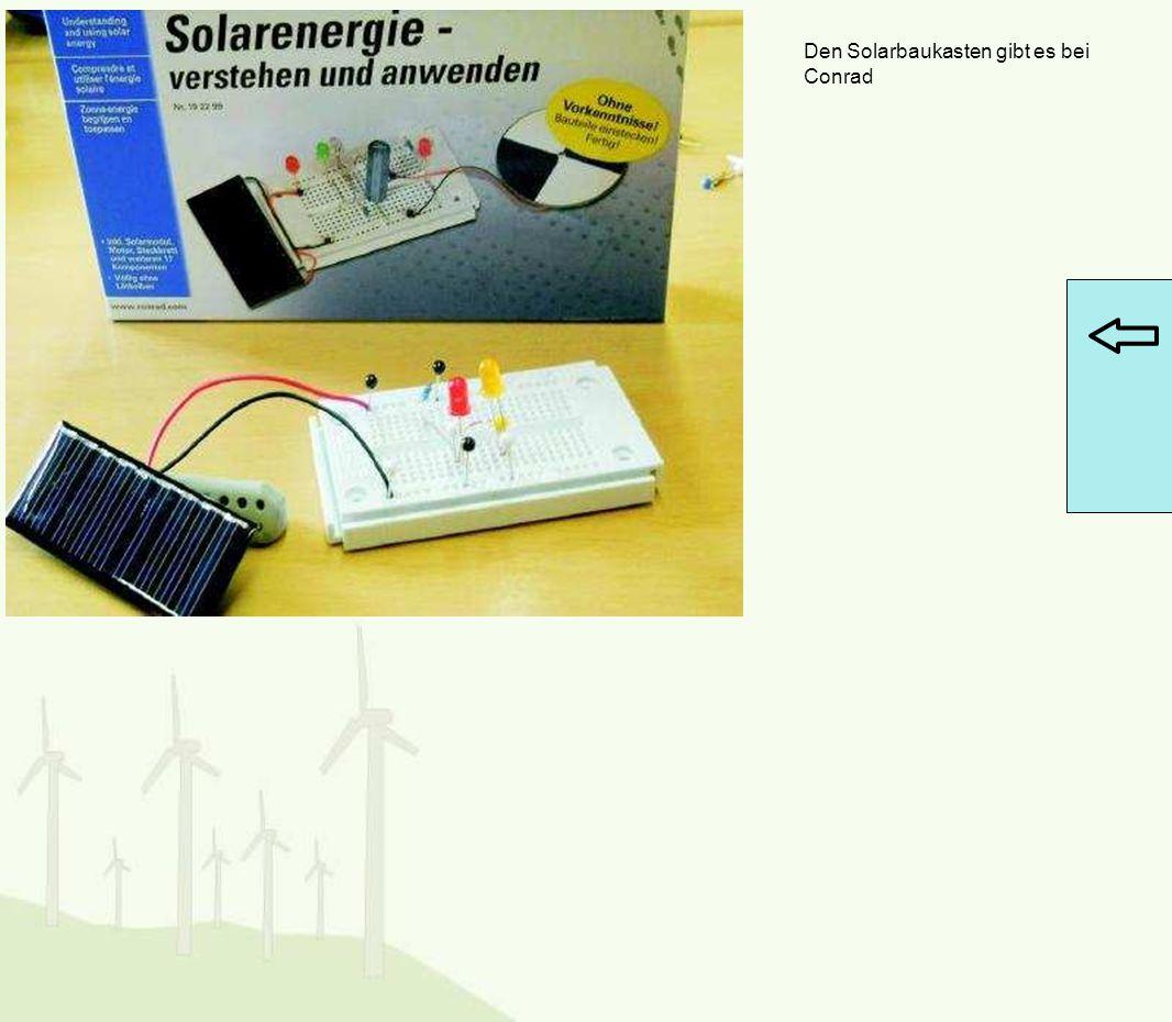 Den Solarbaukasten gibt es bei Conrad Eine gute Vorübung kann auch das Arbeiten mit dem Elektronikkasten von Conrad sein