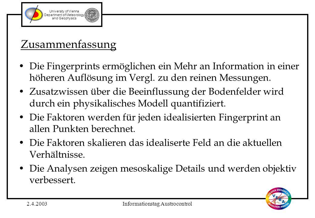 2.4.2003Informationstag Austrocontrol Die Fingerprints ermöglichen ein Mehr an Information in einer höheren Auflösung im Vergl.