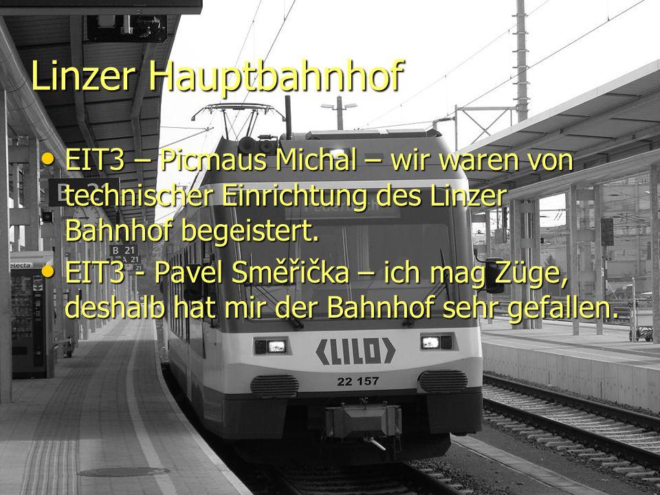 Linzer Hauptbahnhof EIT3 – Picmaus Michal – wir waren von technischer Einrichtung des Linzer Bahnhof begeistert.