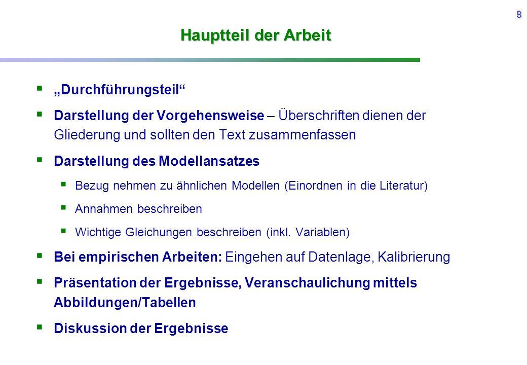 """8 Hauptteil der Arbeit  """"Durchführungsteil""""  Darstellung der Vorgehensweise – Überschriften dienen der Gliederung und sollten den Text zusammenfasse"""