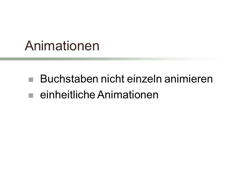 Animationen Buchstaben nicht einzeln animieren einheitliche Animationen