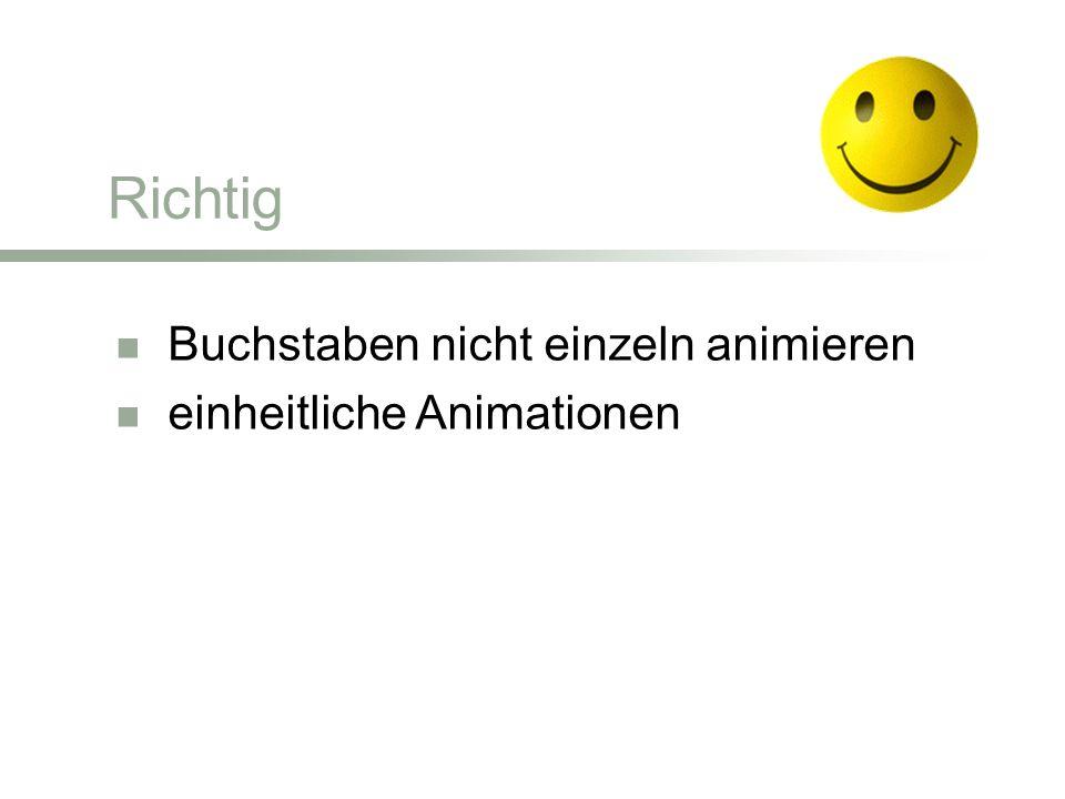 Buchstaben nicht einzeln animieren einheitliche Animationen Richtig