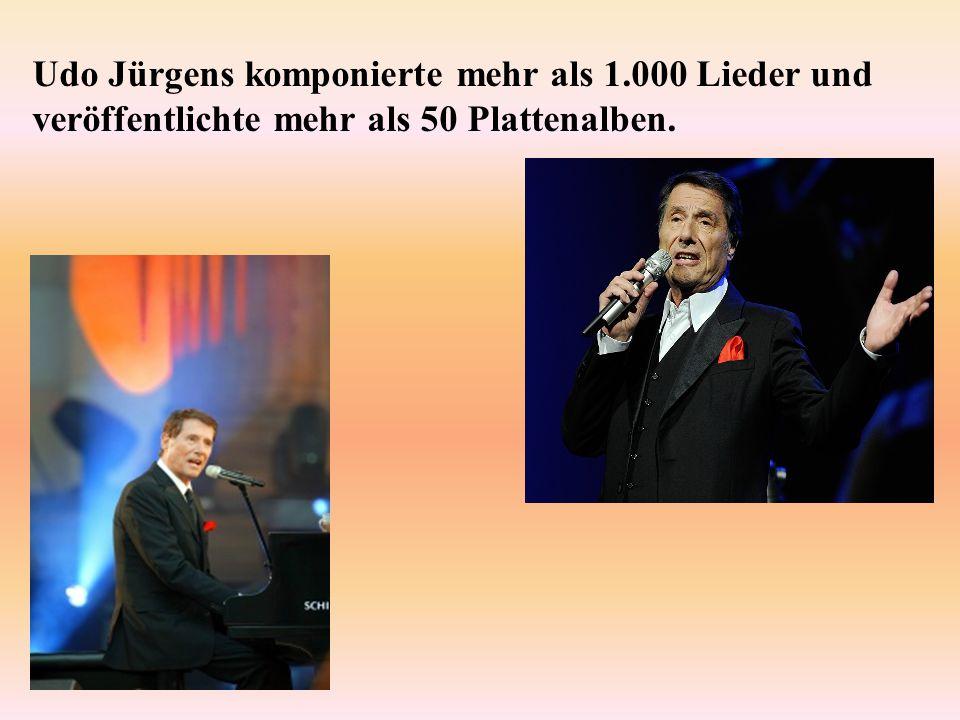 Udo Jürgens komponierte mehr als 1.000 Lieder und veröffentlichte mehr als 50 Plattenalben.