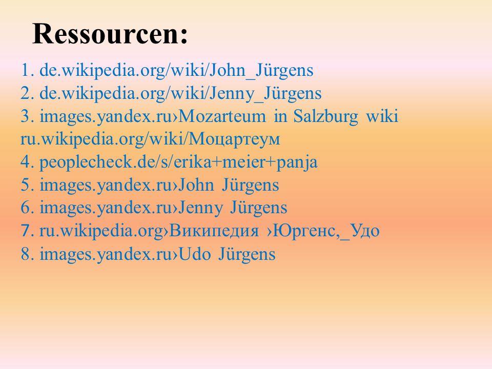1. de.wikipedia.org/wiki/John_Jürgens 2. de.wikipedia.org/wiki/Jenny_Jürgens 3. images.yandex.ru›Mozarteum in Salzburg wiki ru.wikipedia.org/wiki/Моца