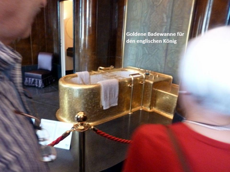 Goldene Badewanne für den englischen König
