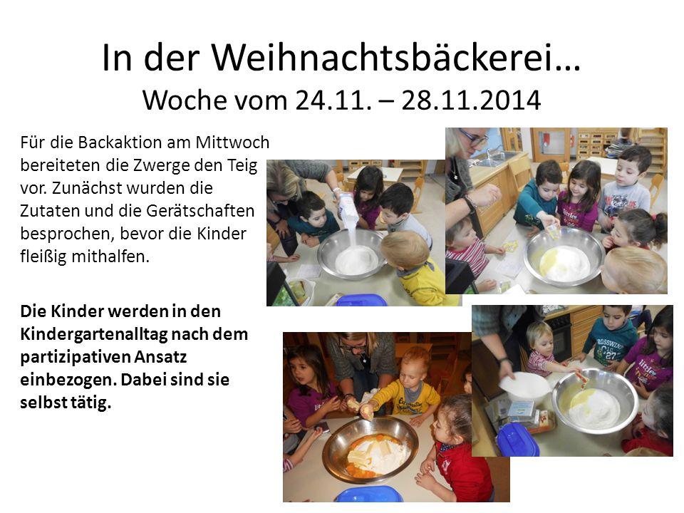 In der Weihnachtsbäckerei… Woche vom 24.11. – 28.11.2014 Für die Backaktion am Mittwoch bereiteten die Zwerge den Teig vor. Zunächst wurden die Zutate