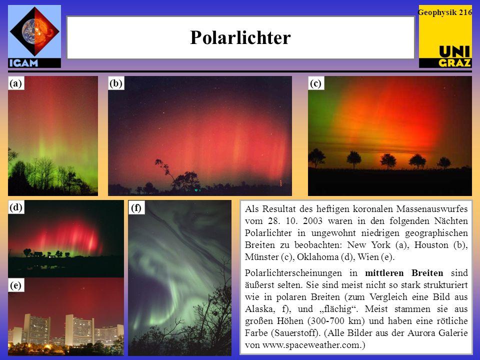 Polarlichter Als Resultat des heftigen koronalen Massenauswurfes vom 28. 10. 2003 waren in den folgenden Nächten Polarlichter in ungewohnt niedrigen g