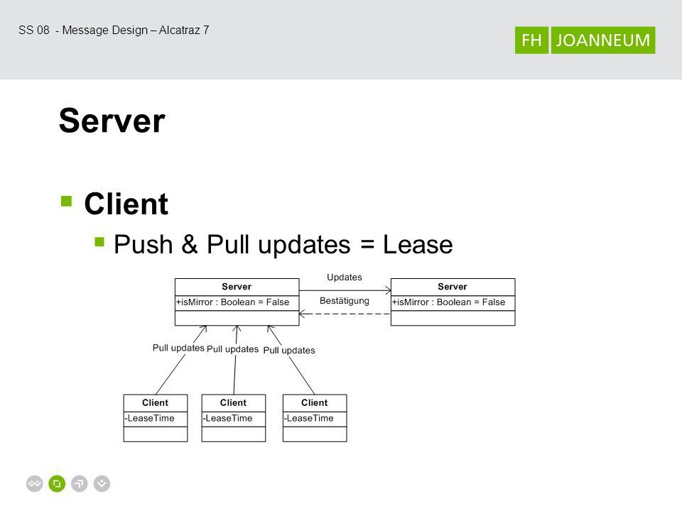 SS 08 - Message Design – Alcatraz 7 Server  Serverbreakdown