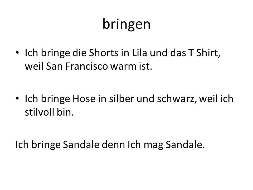 bringen Ich bringe die Shorts in Lila und das T Shirt, weil San Francisco warm ist. Ich bringe Hose in silber und schwarz, weil ich stilvoll bin. Ich