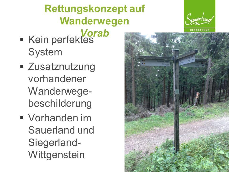 Rettungskonzept auf Wanderwegen Vorab  Kein perfektes System  Zusatznutzung vorhandener Wanderwege- beschilderung  Vorhanden im Sauerland und Siegerland- Wittgenstein