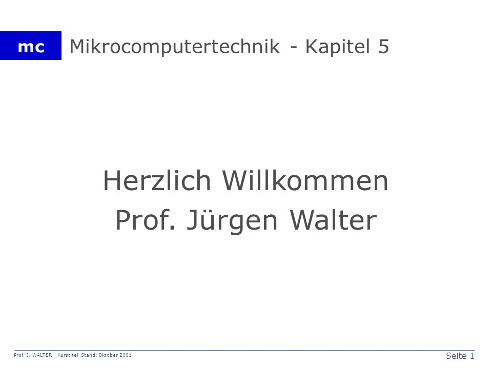 Seite 12 Prof.J. WALTER Kurstitel Stand: Oktober 2001 mc Tabelle 5.12.