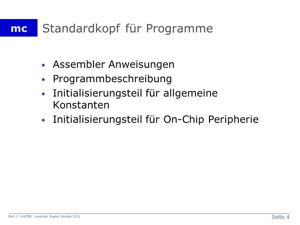 Seite 15 Prof.J. WALTER Kurstitel Stand: Oktober 2001 mc Tabelle 5.14.