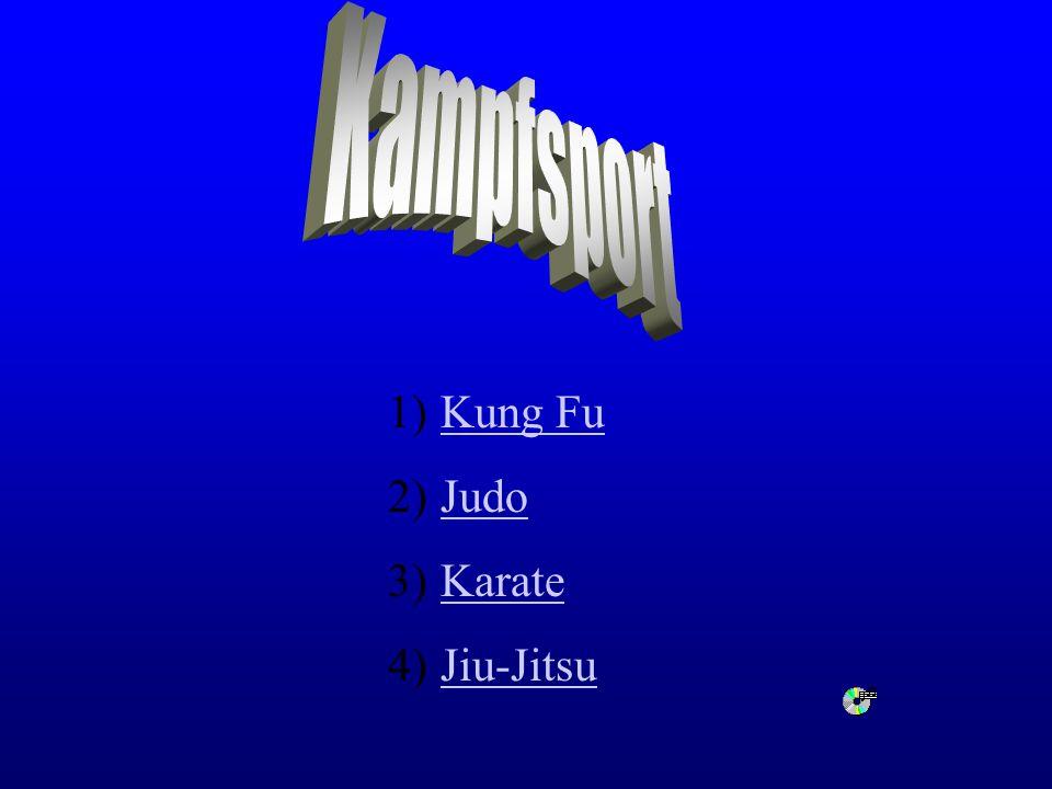 1)Kung FuKung Fu 2)JudoJudo 3)KarateKarate 4)Jiu-JitsuJiu-Jitsu