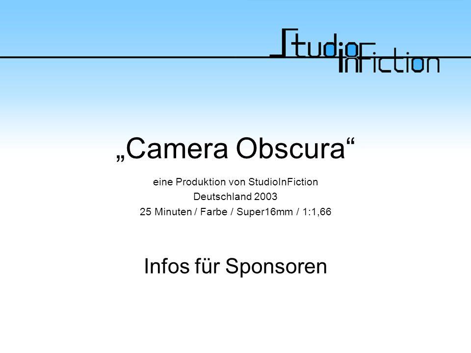"""""""Camera Obscura eine Produktion von StudioInFiction Deutschland 2003 25 Minuten / Farbe / Super16mm / 1:1,66 Infos für Sponsoren"""
