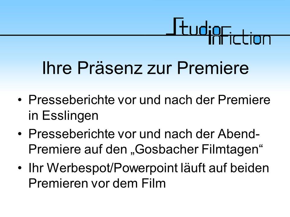 """Ihre Präsenz zur Premiere Presseberichte vor und nach der Premiere in Esslingen Presseberichte vor und nach der Abend- Premiere auf den """"Gosbacher Filmtagen Ihr Werbespot/Powerpoint läuft auf beiden Premieren vor dem Film"""