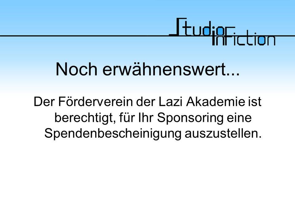Noch erwähnenswert... Der Förderverein der Lazi Akademie ist berechtigt, für Ihr Sponsoring eine Spendenbescheinigung auszustellen.