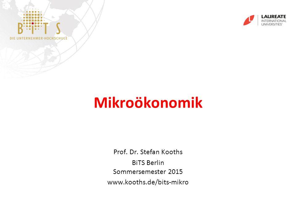 KOOTHS | BiTS: Mikroökonomik, Sommersemester 2015 2 Kontaktdaten Prof.