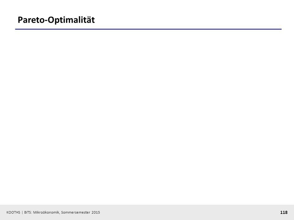 KOOTHS   BiTS: Mikroökonomik, Sommersemester 2015 118 Pareto-Optimalität