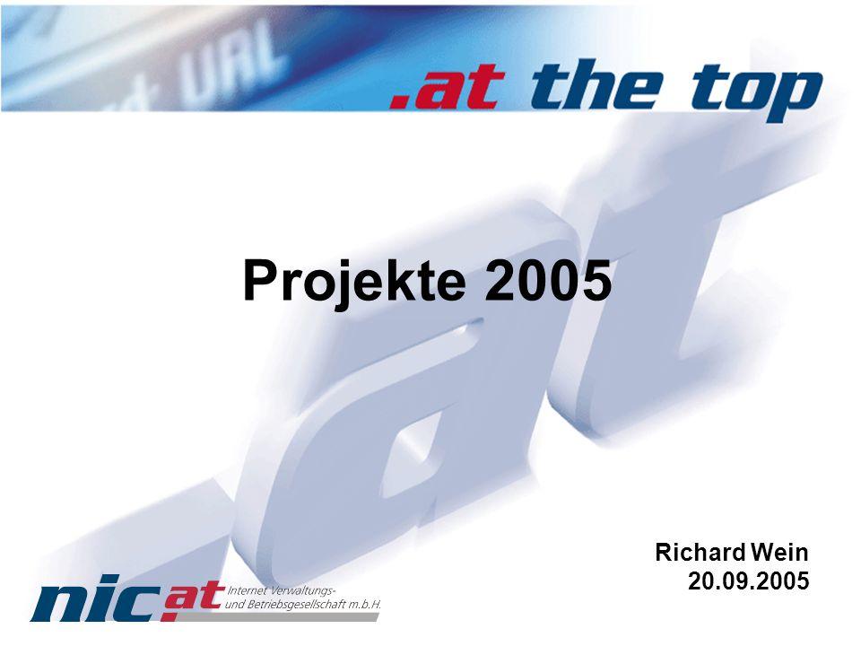 Projekte 2005 Umstellung von.at auf neue Softwarebasis und Einführung IPv6 AAAA Records in.at (Ende Juni) Redesign nic.at Website insb.