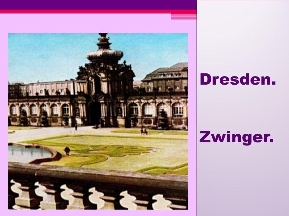 Dresden. Zwinger.