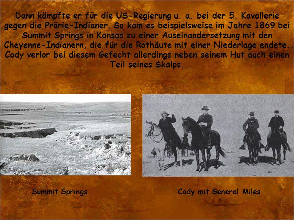 Dann kämpfte er für die US-Regierung u. a. bei der 5. Kavallerie gegen die Prärie-Indianer. So kam es beispielsweise im Jahre 1869 bei Summit Springs