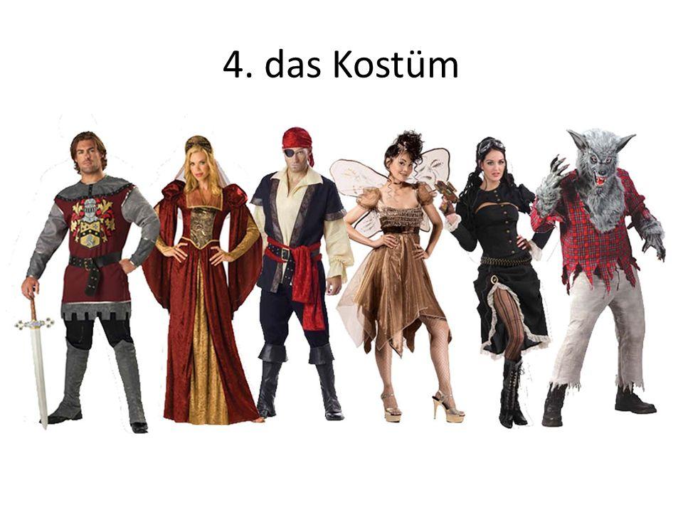 4. das Kostüm