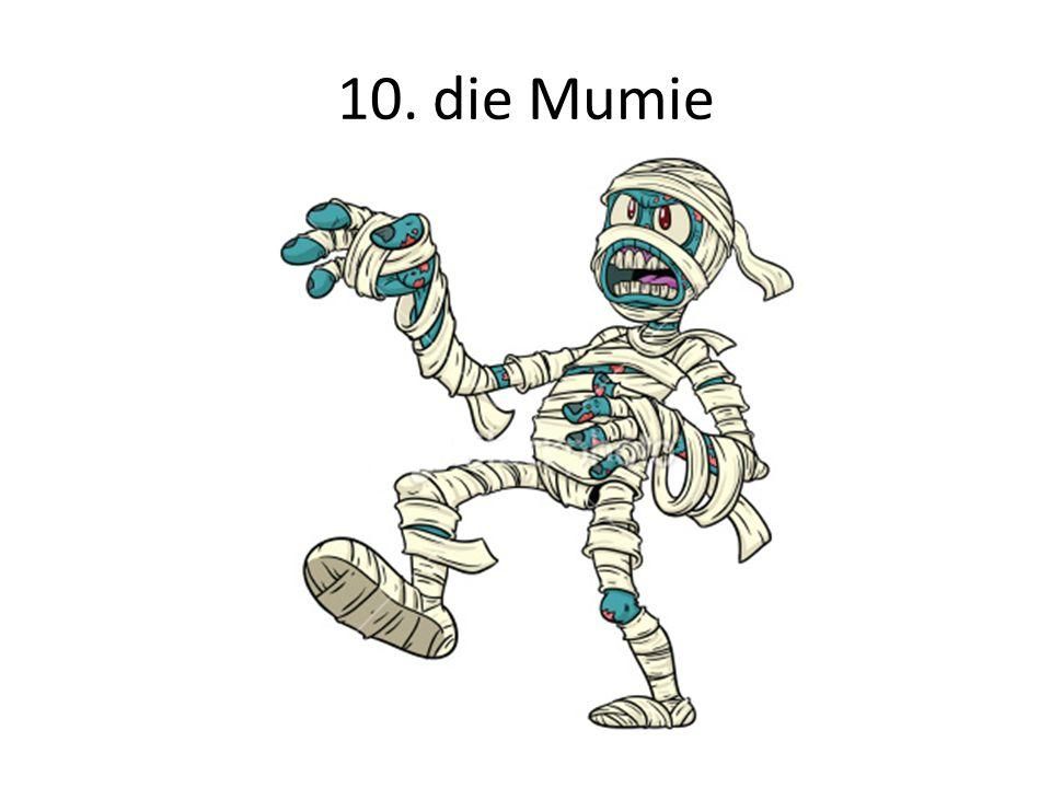 10. die Mumie