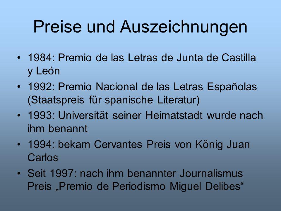 Preise und Auszeichnungen 1984: Premio de las Letras de Junta de Castilla y León 1992: Premio Nacional de las Letras Españolas (Staatspreis für spanis