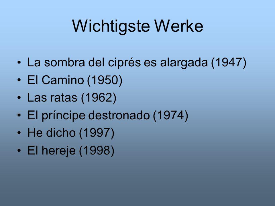 Wichtigste Werke La sombra del ciprés es alargada (1947) El Camino (1950) Las ratas (1962) El príncipe destronado (1974) He dicho (1997) El hereje (19