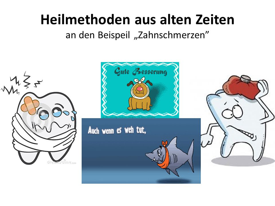 """Heilmethoden aus alten Zeiten an den Beispeil """"Zahnschmerzen"""""""