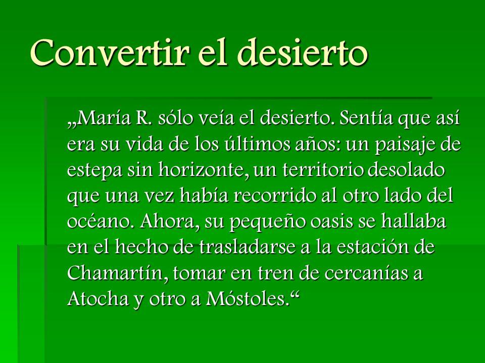 Convertir el desierto  María R.