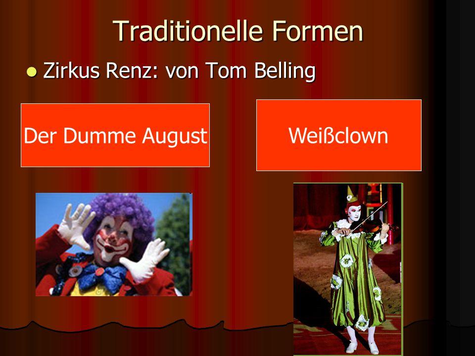Traditionelle Formen Zirkus Renz: von Tom Belling Zirkus Renz: von Tom Belling Weißclown Der Dumme August