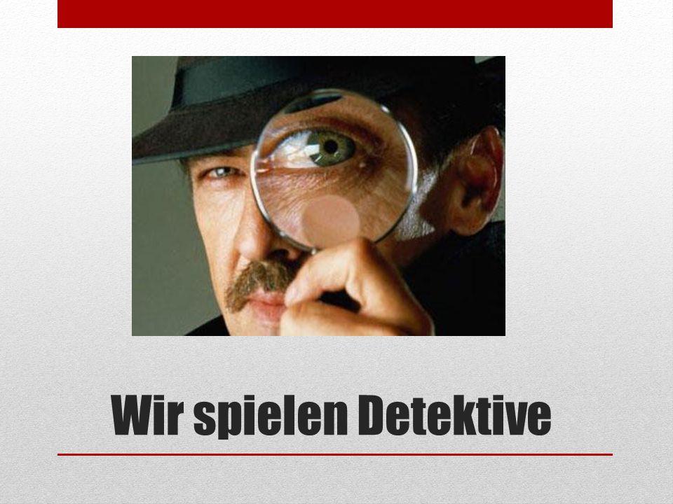 Wir spielen Detektive