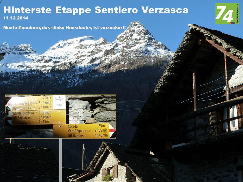 Hinterste Etappe Sentiero Verzasca 11.12.2014 Monte Zucchero, das «linke Hausdach», ist verzuckert!