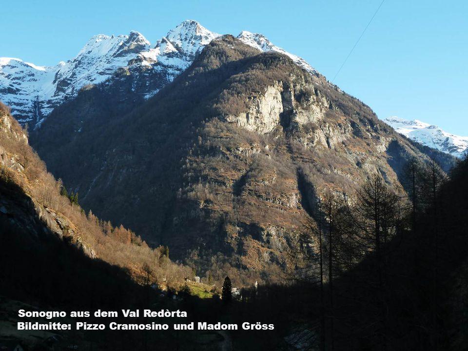 Sonogno aus dem Val Redòrta Bildmitte: Pizzo Cramosino und Madom Gröss