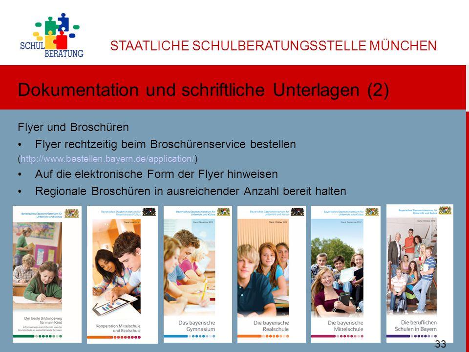 STAATLICHE SCHULBERATUNGSSTELLE MÜNCHEN Dokumentation und schriftliche Unterlagen (2) Flyer und Broschüren Flyer rechtzeitig beim Broschürenservice bestellen (http://www.bestellen.bayern.de/application/)http://www.bestellen.bayern.de/application/ Auf die elektronische Form der Flyer hinweisen Regionale Broschüren in ausreichender Anzahl bereit halten Ulbricht SBMuc 11/2013 33