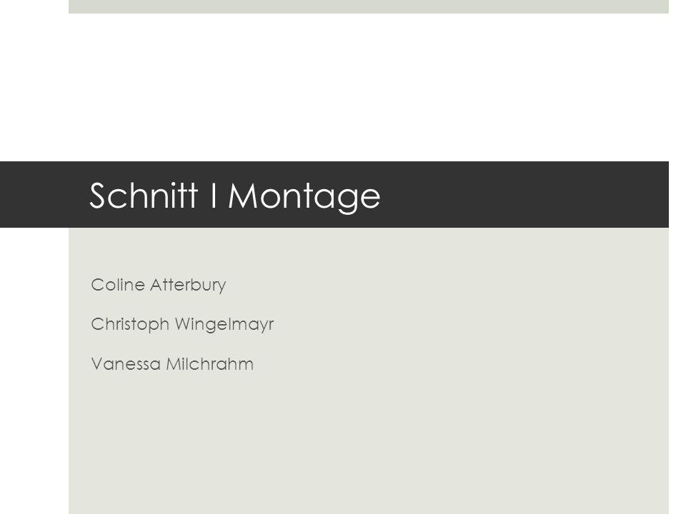 Schnitt I Montage Coline Atterbury Christoph Wingelmayr Vanessa Milchrahm