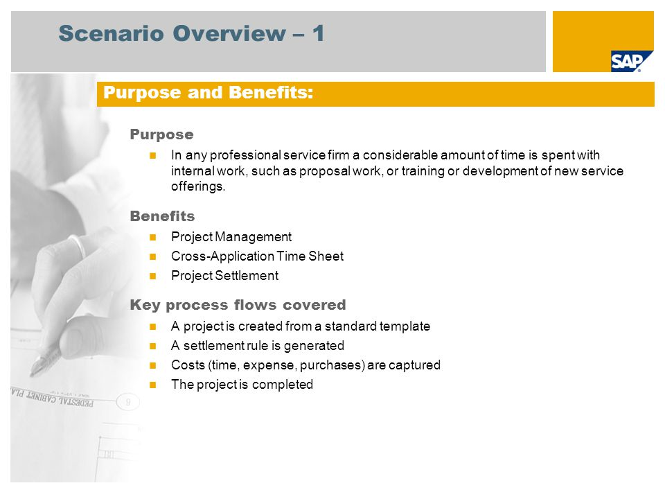 Scenario Overview – 2 Required SAP enhancement package 4 for SAP ERP 6.0 Company roles involved in process flows Project Manager (normal) Project Manager (super) Service Employee SAP Applications Required: