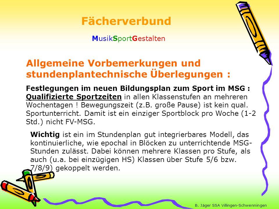 B. Jäger SSA Villingen-Schwenningen Allgemeine Vorbemerkungen und stundenplantechnische Überlegungen : Festlegungen im neuen Bildungsplan zum Sport im