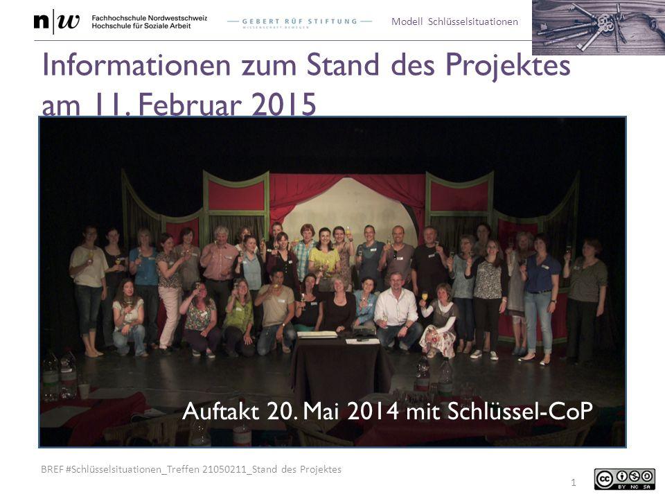 BREF #Schlüsselsituationen_Treffen 21050211_Stand des Projektes Modell Schlüsselsituationen Informationen zum Stand des Projektes am 11. Februar 2015