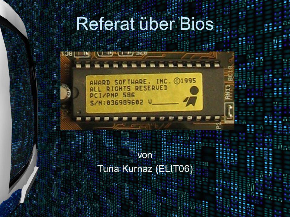 Referat über Bios von Tuna Kurnaz (ELIT06)